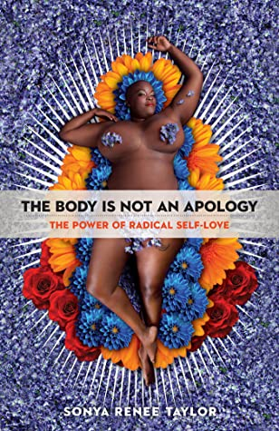 The Body Is Not an Apology: The Power of Radical Self-care