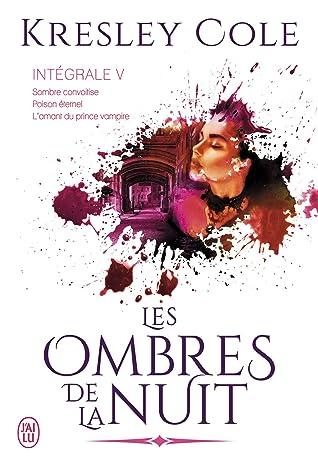Les Ombres De La Nuit : ombres, Ombres, L'Intégrale, Sombre, Convoitise, Poison, Eternal, L'amant, Prince, Vampire, Kresley