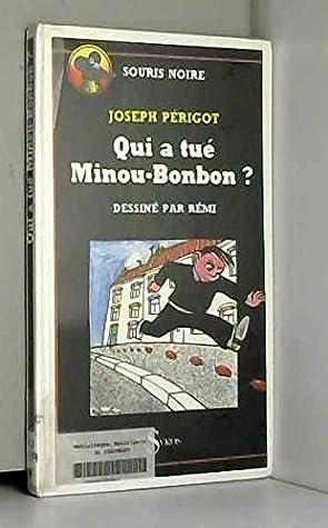 Qui A Tué Minou Bonbon : minou, bonbon, Minou-Bonbon?, Joseph, Périgot