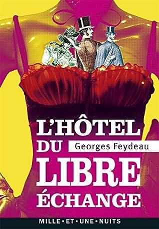 L'hôtel Du Libre-échange : l'hôtel, libre-échange, L'hôtel, Libre, Échange, Georges, Feydeau