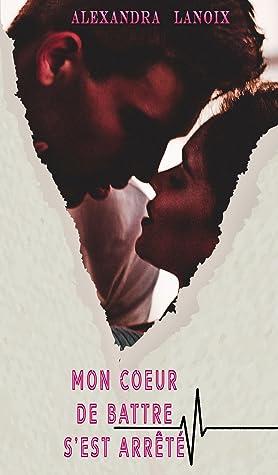 Les Battements De Mon Coeur Film : battements, coeur, Cœur, Battre, S'est, Arrêté, Alexandra, Lanoix