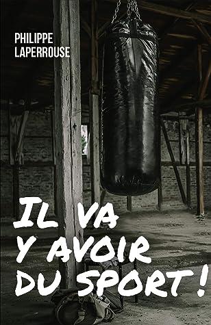 Il Va Y Avoir Du Sport : avoir, sport, Avoir, Sport, Philippe, Laperrouse