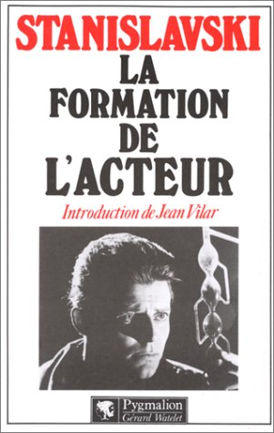 Stanislavski La Formation De L'acteur : stanislavski, formation, l'acteur, Formation, L'acteur:, INTRODUCTION, VILAR, Konstantin, Stanislavski
