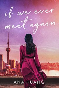 Fresh Fridays: If We Ever Meet Again (If Love Duet #1) by Ana Huang