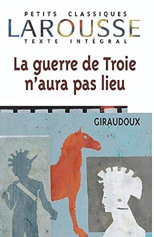 Jean Giraudoux La Guerre De Troie N'aura Pas Lieu : giraudoux, guerre, troie, n'aura, Guerre, Troie, N'aura, Giraudoux