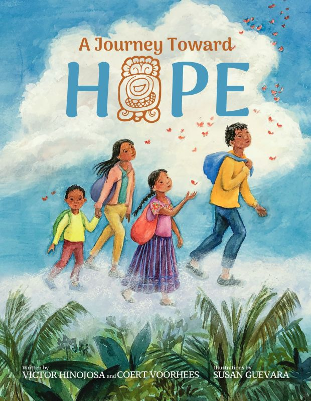 'A Journey Toward Hope' by Victor Hinojosa & Coert Voorhees. Illustrated by Susan Guevara Link: https://i0.wp.com/i.gr-assets.com/images/S/compressed.photo.goodreads.com/books/1588357002l/52466756.jpg?w=620&ssl=1
