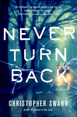 Never Turn Back by Christopher Swann Link: https://i0.wp.com/i.gr-assets.com/images/S/compressed.photo.goodreads.com/books/1589653905l/50634397.jpg?w=620&ssl=1