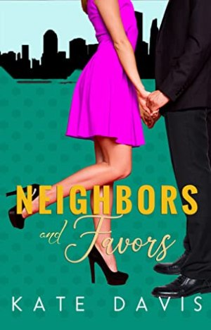Blog Tour: Neighbors and Favors by Kate Davis