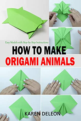 How To Make Origami Animals : origami, animals, Origami, Animals:, Models, Step-by-Step, Instructions, Karen, Deleon