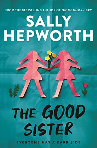The Good Sister by Sally Hepworth