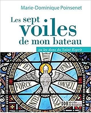 Les Sept Dons De L'esprit Saint : l'esprit, saint, Voiles, Bateau,, Saint-Esprit, Marie-Dominique, Poinsenet