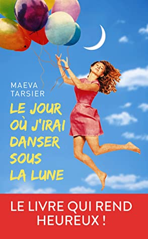 Un Jour J'irai Sur La Lune : j'irai, J'irai, Danser, Maeva, Tarsier
