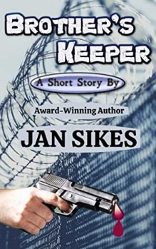 Brother's Keeper by Jan Sikes book cover ... prison barbed wire and gun with blood dropping out of end