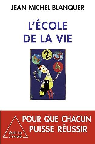 L Ecole De La Vie : ecole, École, Jean-Michel, Blanquer