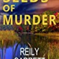 Rosie's #Bookreview Of #RomanticSuspense SEEDS OF MURDER (Moonlight &Murder #3) by @reily_garrett