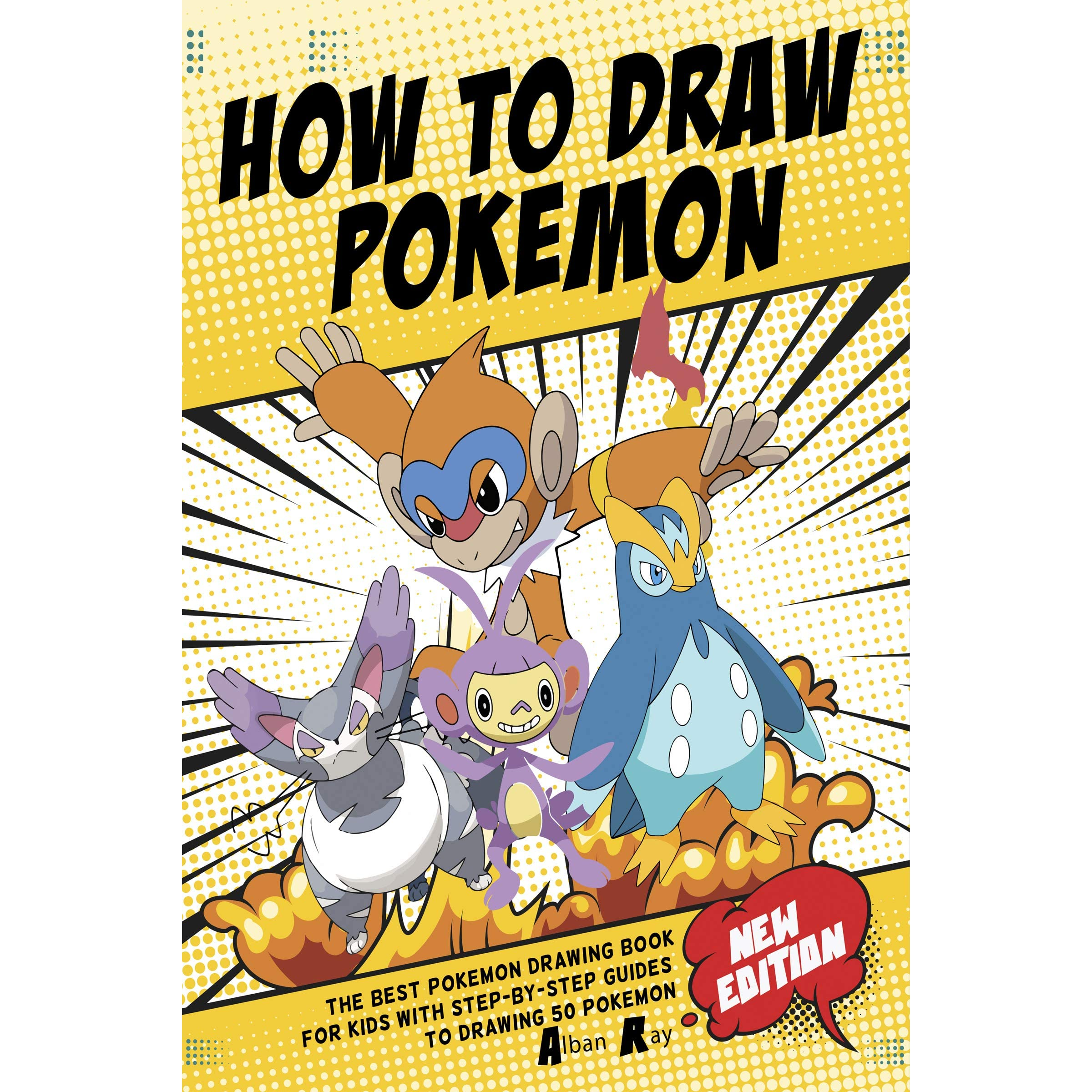How To Draw Pokemon The Best Pokemon Drawing Book For Kids With Step By Step Guides To Drawing 50 Pokemon By Alban Ray
