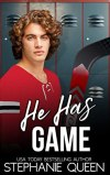He Has Game by Stephanie Queen