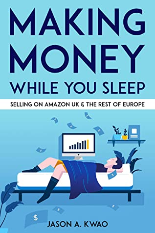 Download Making Money While You Sleep: Selling on Amazon UK & The Rest of Europe