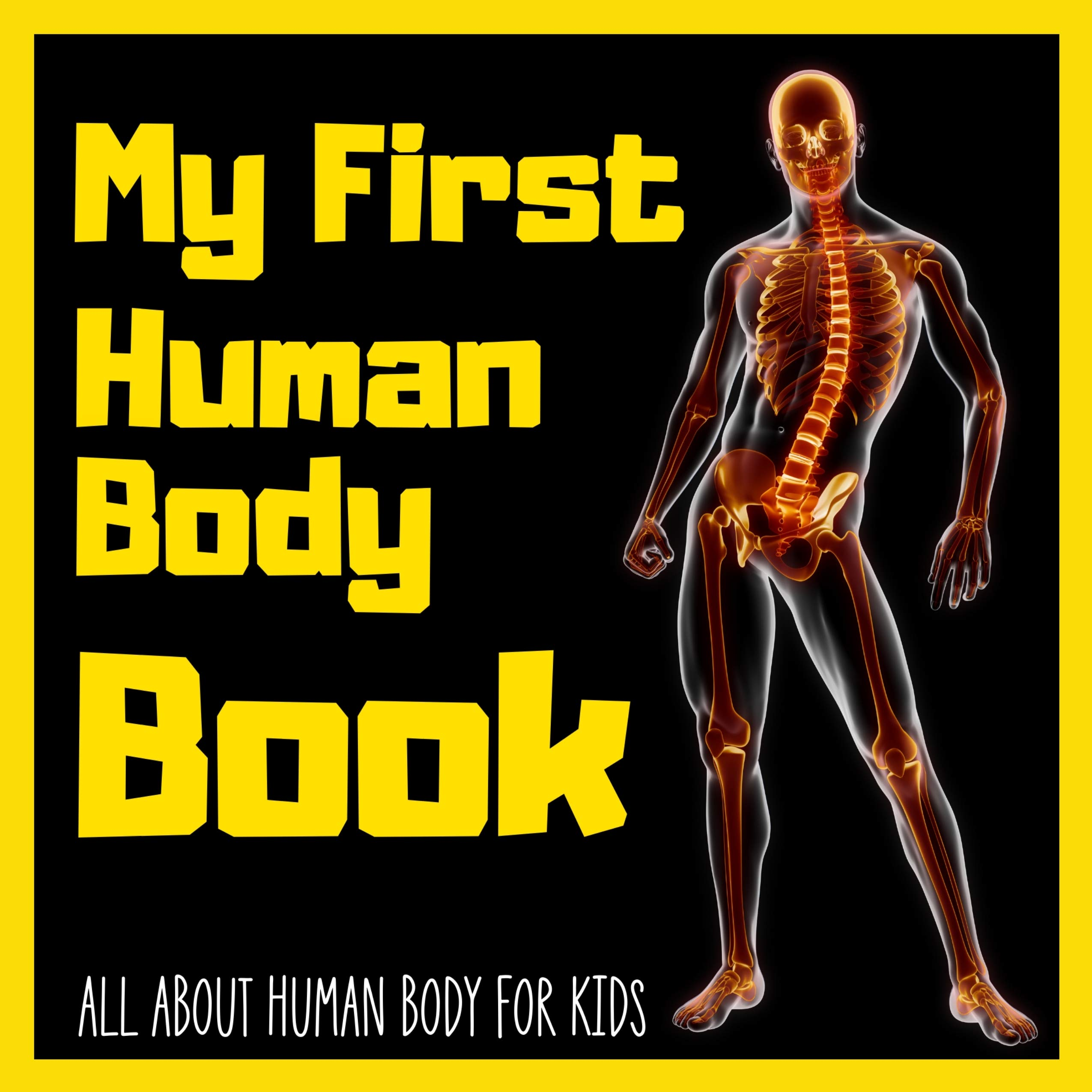 My First Human Body Book All About Human Body Parts For Kids By Michael Blackmore