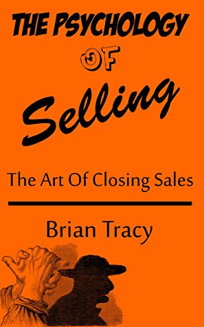 Download The Psychology of Selling: The art of closing sales