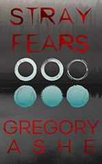 Cover of Stray Fears by Gregory Ashe