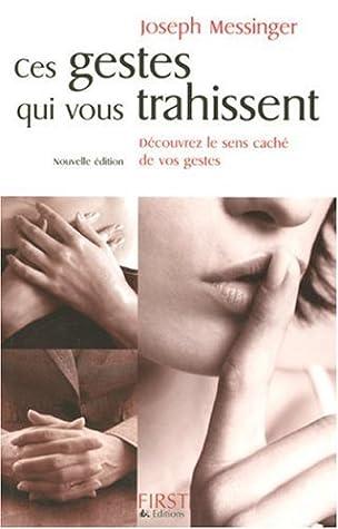 Ces Gestes Qui Vous Trahissent 2008 : gestes, trahissent, Gestes, Trahissent, Joseph, Messinger