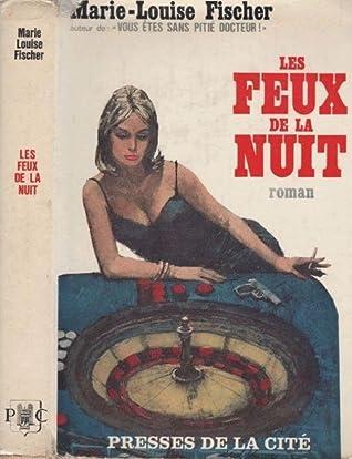 Les Feux De La Nuit : Marie, Louise, Fischer