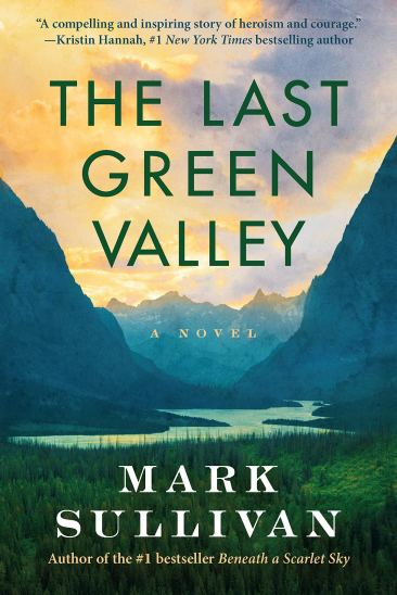 The Last Green Valley by Mark T. Sullivan | What to Read This May 2021- Nine handpicked books releasing this month