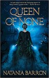 Queen of None by Natania Barron