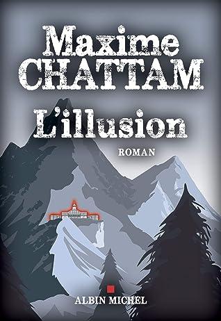 Les Maîtres De L'illusion Avis : maîtres, l'illusion, L'illusion, Maxime, Chattam
