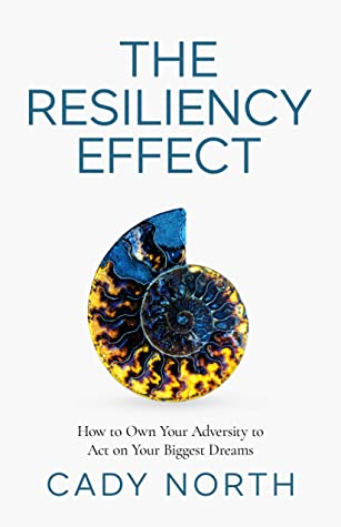 The Resiliency Effect by Cady North