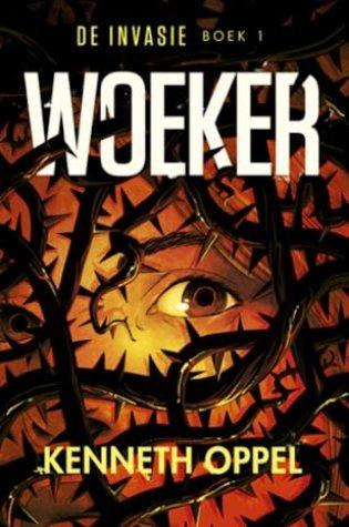 Woeker (De invasie #1) – Kenneth Oppel