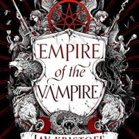 Review of ~ Jay Kristoff - Empire of the Vampire (Empire of the Vampire #1)