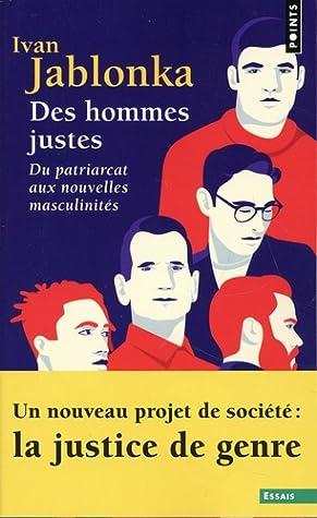 Ivan Jablonka Des Hommes Justes : jablonka, hommes, justes, Hommes, Justes, Patriarcat, Nouvelles, Masculinités, Jablonka