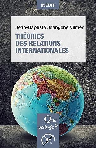 Jean-baptiste Jeangène Vilmer : jean-baptiste, jeangène, vilmer, Théories, Relations, Internationales:, Sais-je, Jean-Baptiste, Jeangène, Vilmer