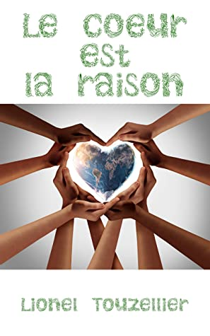 Le Coeur Et La Raison : coeur, raison, CŒUR, RAISON, Lionel, Touzellier