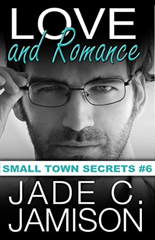 Love and Romance (Small Town Secrets #6)