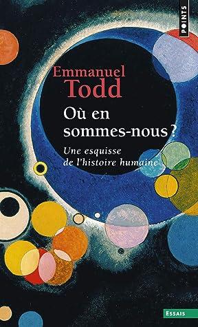 Où En Sommes-nous ? Une Esquisse De L'histoire Humaine : sommes-nous, esquisse, l'histoire, humaine, Sommes-nous, Esquisse, L'histoire, Humaine, Emmanuel