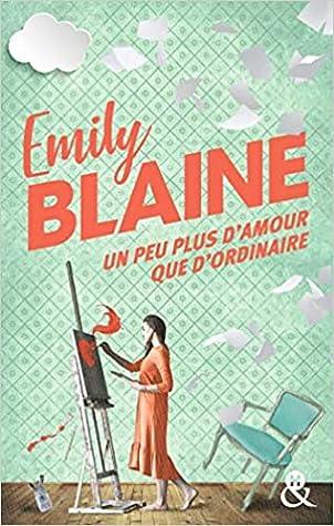 Un Peu Plus D Amour Que D Ordinaire : amour, ordinaire, D'amour, D'ordinaire, Emily, Blaine