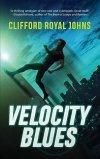 Velocity Blues by Clifford Royal Johns