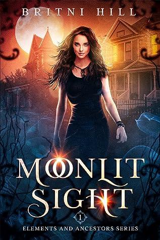 Moonlit Sight (Elements & Ancestors book #1)