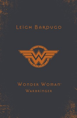 Wonder Woman: Warbringer (DC Icons, #1) by Leigh Bardugo ...
