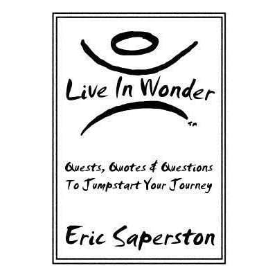 Live in Wonder: Quests, Quotes & Questions to Jumpstart