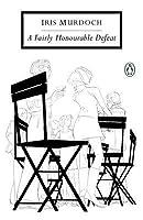 A Fairly Honourable Defeat by Iris Murdoch — Reviews