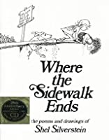 Where the Sidewalk Ends: The Poems and Drawings of Shel