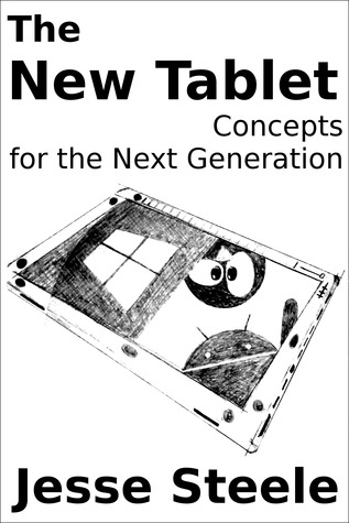 The New Tablet: Concepts for the Next Generation by Jesse