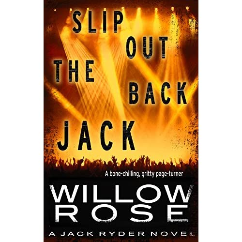 Slip out the back Jack Jack Ryder Book 2 by Willow Rose
