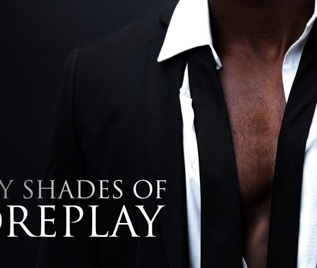 Fifty Shades Of Foreplay With Your Permission
