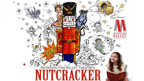 "Metropolitan Ballet Theatre's ""The Nutcracker"""