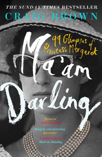 Maam Darling 99 Glimpses Of Princess Margaret Craig